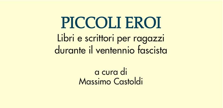 """A Milano alla Sala del Grechetto Pier Luigi Vercesi e Adolfo Scotto di Luzio presentano """"Piccoli eroi"""""""