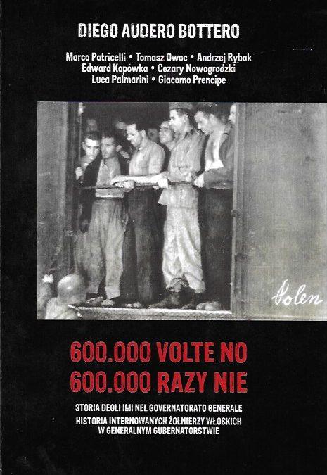 600.000 volte No – 600.000 razy Nie. Un libro italo-polacco sugli Internati Militari Italiani