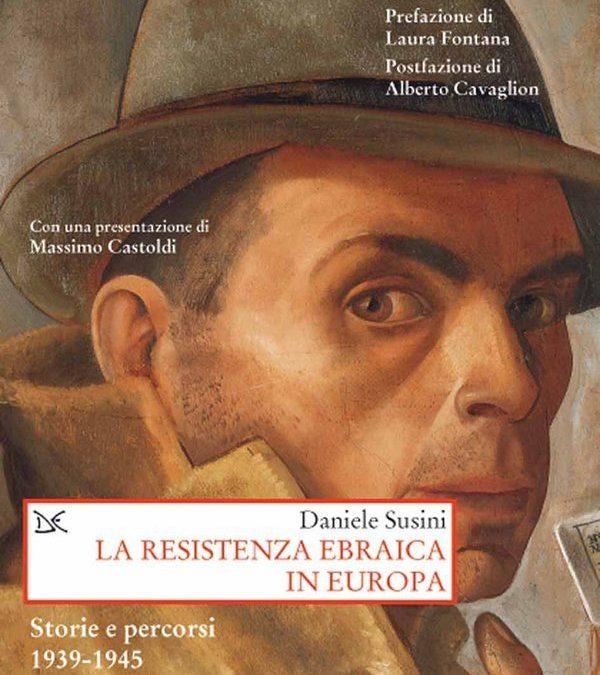 Nelle librerie il libro di Daniele Susini, La resistenza ebraica in Europa