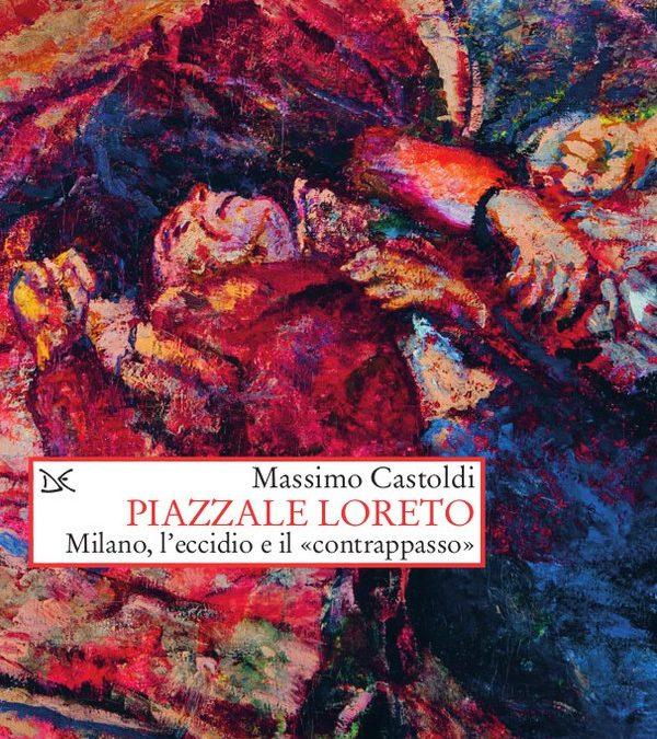 Massimo Castoldi presenta Piazzale Loreto in occasione della Festa della Liberazione